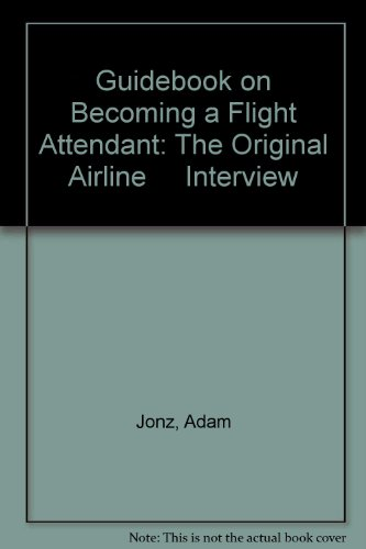 9780961468903: Guidebook on Becoming a Flight Attendant: The Original Airline Interview