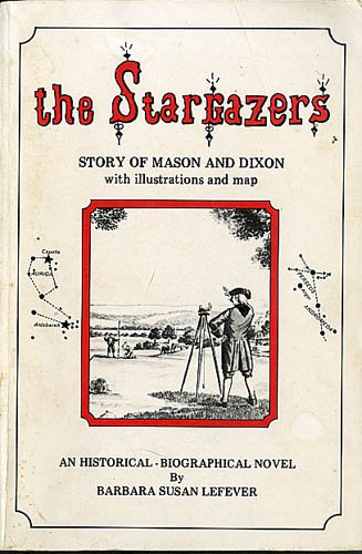 The stargazers: Story of Mason and Dixon, an historical biographical novel: Lefever, Barbara Susan