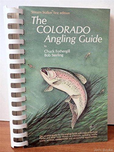 9780961470401: The Colorado Angling Guide