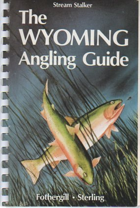 The Wyoming Angling Guide