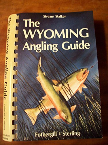 9780961470456: The Wyoming Angling Guide (3rd Edition)