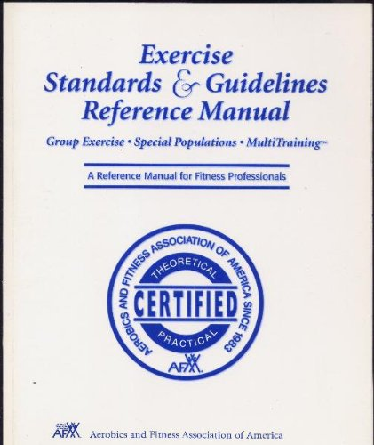 9780961471989: Exercise Standards and Guidelines a Reference Manual for Fitness Professionals