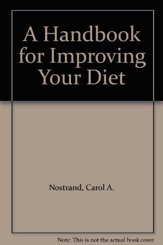 A Handbook for Improving Your Diet: Nostrand, Carol A.