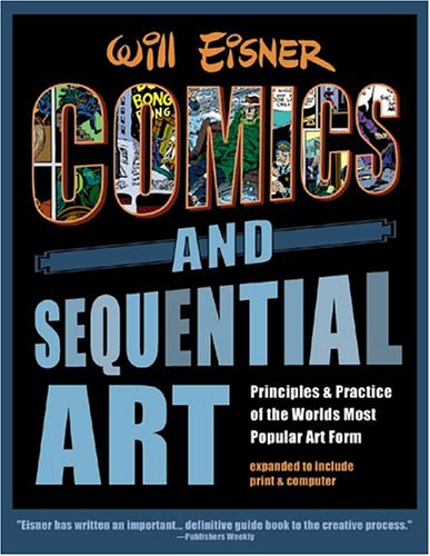 9780961472818: Comics & Sequential Art: Principles & Practice of the World's Most Popular Art Form!