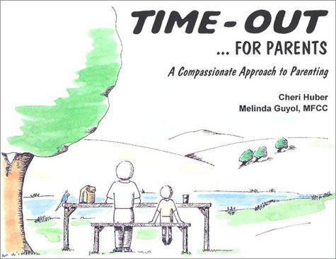 9780961475444: Time-Out for Parents: A Compassionate Approach to Parenting
