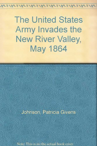 9780961476571: The United States Army Invades the New River Valley, May 1864