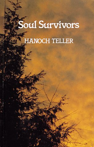Soul Survivors (9780961477202) by Teller, Hanoch