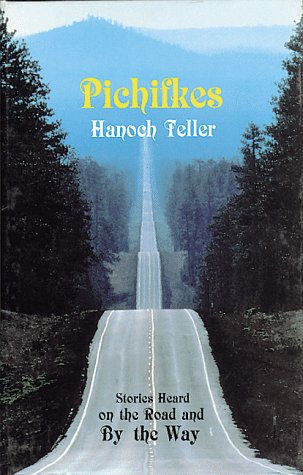 Pichifkes: Stories Heard on the Road and by the Way (9780961477271) by Teller, Hanoch