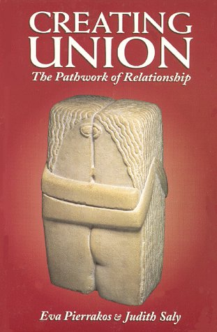 9780961477738: Creating Union: The Pathwork of Relationship
