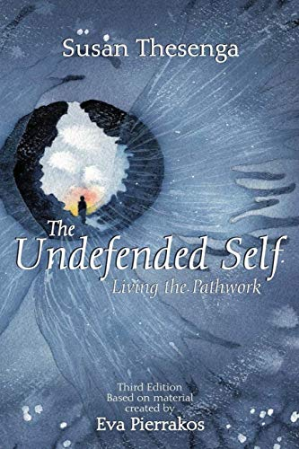 9780961477776: The Undefended Self: Living the Pathwork