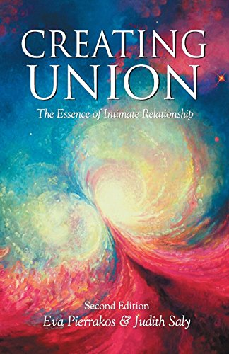 9780961477783: Creating Union: The Pathwork of Relationship (Pathwork Series)