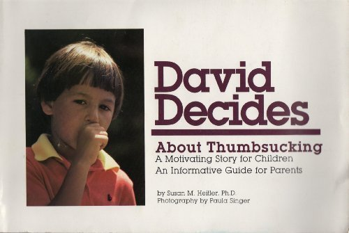 9780961478001: David decides about thumbsucking: A motivating story for children : an informative guide for parents