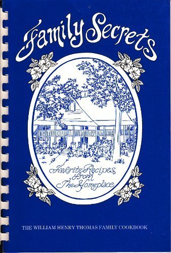 9780961478704: Family Secrets: Favorite Recipes from the Homeplace