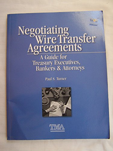 9780961479954: Negotiating wire transfer agreements: A guide for treasury executives, bankers & attorneys