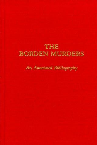 the Borden Murders, an Annotated Bibliography: Flynn, Robert A.