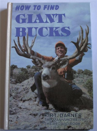 9780961482107: How to Find Giant Bucks