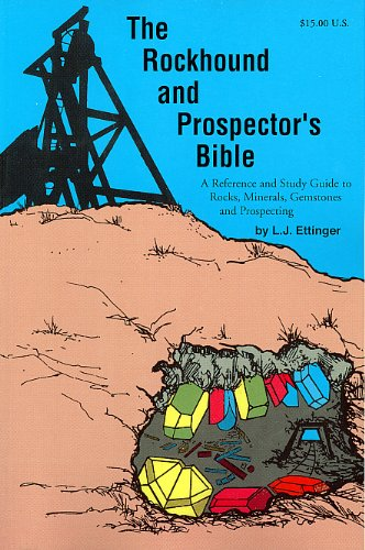 9780961484040: Rockhound and Prospector's Bible: A Reference and Study Guide to Rocks, Minerals, Gemstones and Prospecting