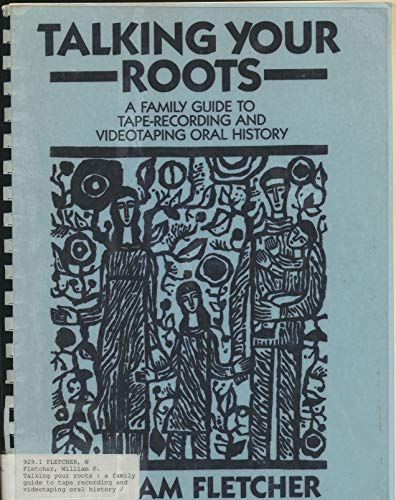 Talking Your Roots: A Family Guide to