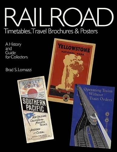 Railroad Timetables, Travel Brochures & Posters: A: Brad S. Lomazzi