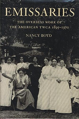 9780961487805: Emissaries: The Overseas Work of the American Ywca, 1895-1970