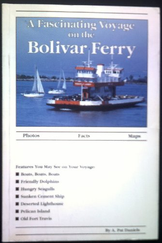 A fascinating voyage on the Bolivar Ferry: Daniels, A. Pat