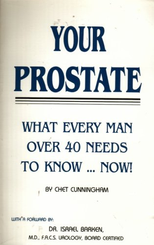 9780961492465: Your Prostate What Every Man over 40 Needs to Know Now
