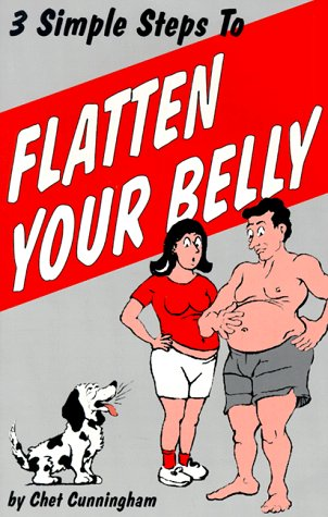 9780961492489: Three Simple Steps to Flatten Your Belly: A Trio of Methods for Men and Women of Virtually Any Age ...