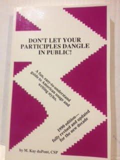9780961492700: Don't Let Your Participles Dangle in Public!