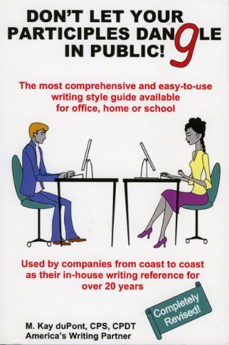 9780961492724: Don't Let Your Participles Dangle in Public!: The Most Comprehensive and Easy-to-Use Writing Style Guide Available