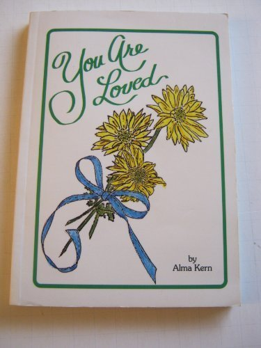 You are loved: Alma Kern