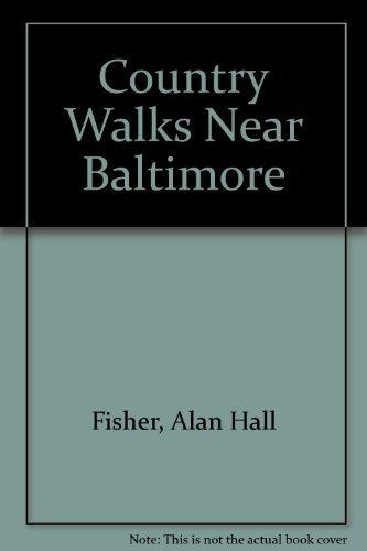 Country Walks Near Baltimore: Alan Hall Fisher