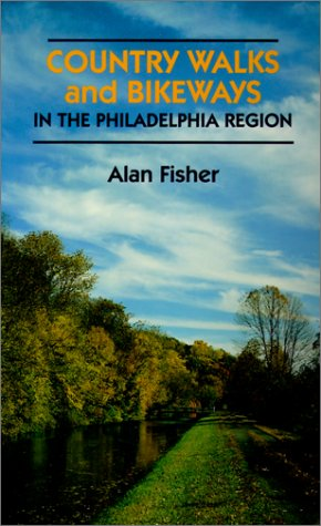 Country Walks and Bikeways in the Philadelphia Region (Country Walks Book)