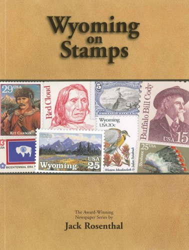 wyoming on stamps the award winning newspaper series by jack rosenthal: rosenthal, jack