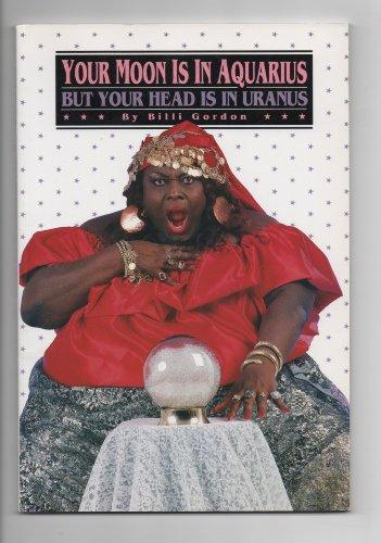 9780961497927: Your Moon Is in Aquarius but Your Head Is in Uranus