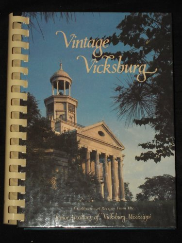 9780961498801: Vintage Vicksburg: A Collection of Recipes From The Junior Auxiliary of Vicksburg, Mississippi