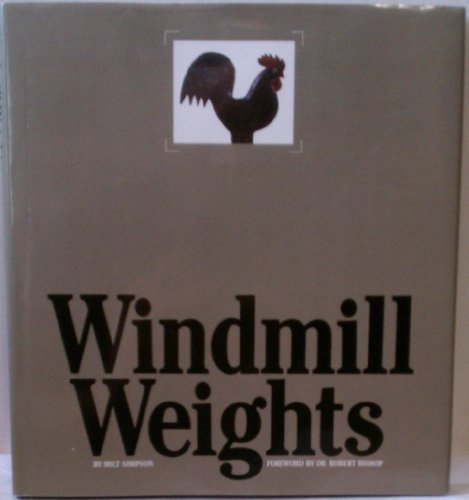 Windmill Weights [Hardcover] Milt Simpson and Robert
