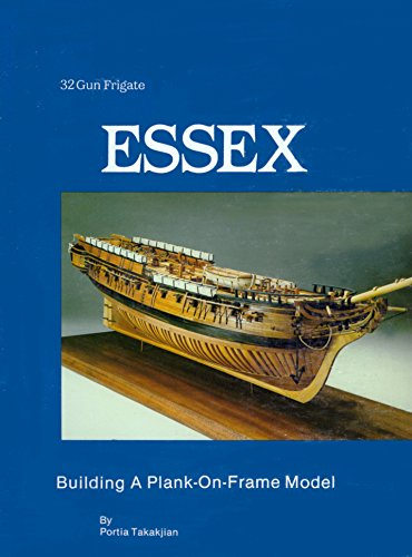 9780961502102: 32 Gun Frigate Essex: Building a Plank on Frame Model