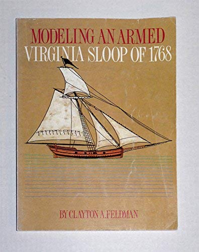 9780961502171: Modeling an Armed Virginia Sloop of 1768
