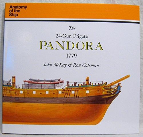9780961502195: The 24-Gun Frigate Pandora (Anatomy of the Ship)