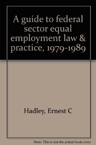 9780961505394: A guide to federal sector equal employment law & practice, 1979-1989