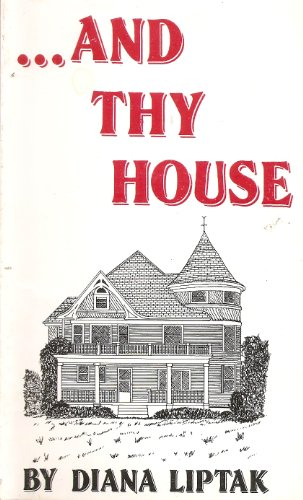 9780961505707: And Thy House [Paperback] by Diana Liptak