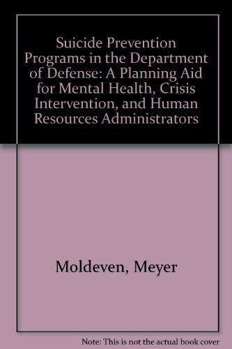 Suicide Prevention Programs in the Department of: Meyer Moldeven