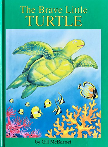 THE BRAVE LITTLE TURTLE: McBarnet, Gill, Signed