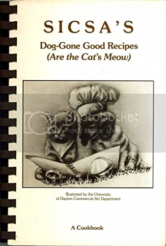 9780961510503: SICSA'S Dog-Done Good Recipes Are the Cat's Meow (Society for the Improvement of Conditions for Stray Animals Recipe Book)