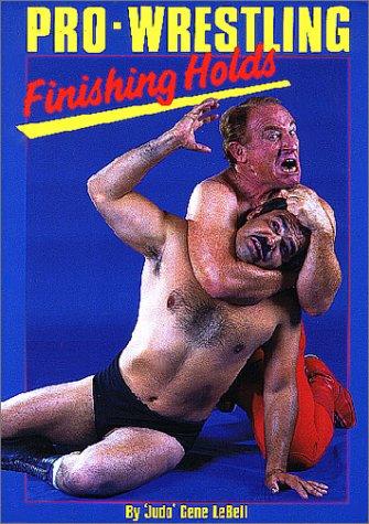 """Pro-Wrestling Finishing Holds: Lebell, Gene """"Judo"""""""