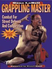 Grappling Master: Combat for Street Defense and Competition (0961512628) by Gene LeBell