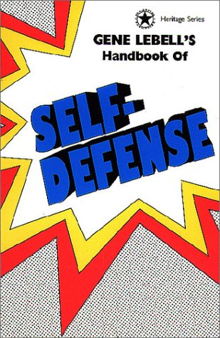 Gene LeBell's Handbook of Self-Defense (Heritage Series) (0961512679) by Gene LeBell