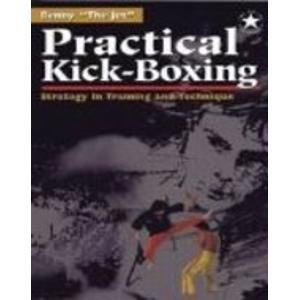 9780961512699: Practical Kick Boxing: Strategy in Training and Technique