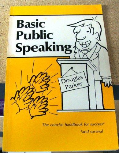 Basic Public Speaking: Parker, Douglas A.