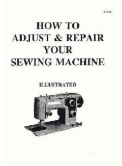 9780961514648: How to Adjust and Repair Your Sewing Machine